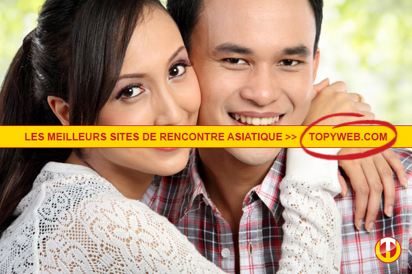 Sites de rencontres asiatiques en france